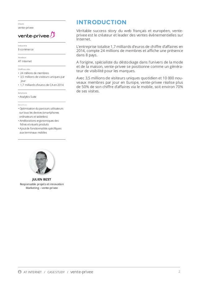 2AT INTERNET / CASE STUDY / vente-privee INTRODUCTION Véritable success story du web français et européen, vente- privee e...