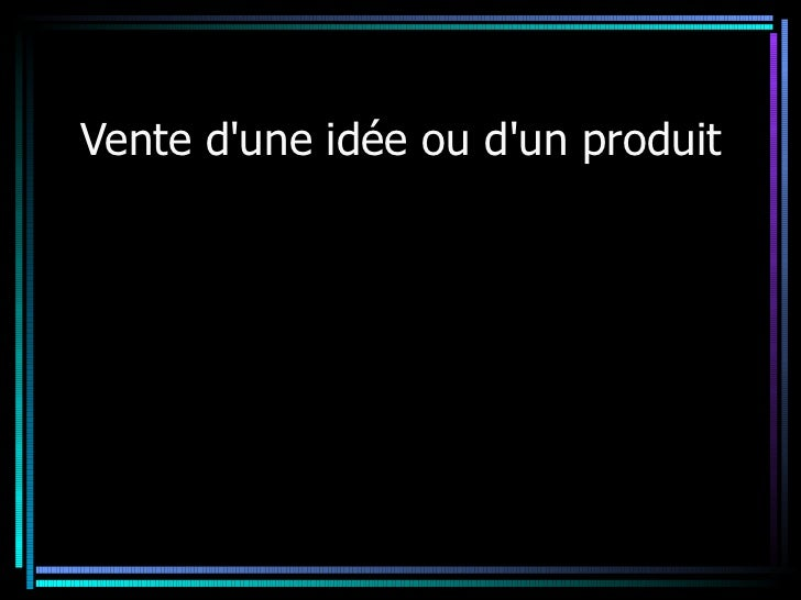 Vente d'une idée ou d'un produit