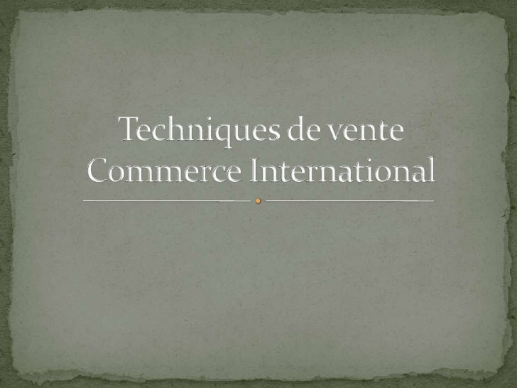 Techniques de venteCommerce International<br />