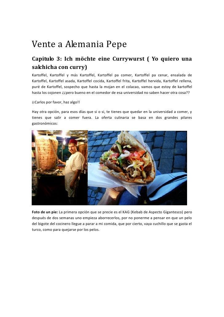 Vente a Alemania Pepe Capitulo 3: Ich möchte eine Currywurst ( Yo quiero una salchicha con curry) Kartoffel, Kartoffel y m...