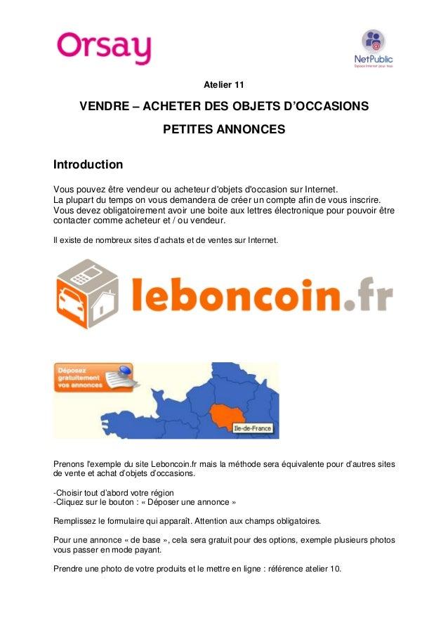 Atelier 11  VENDRE – ACHETER DES OBJETS D'OCCASIONS PETITES ANNONCES Introduction Vous pouvez être vendeur ou acheteur d'o...