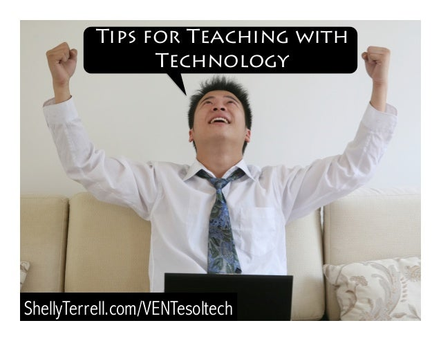 ShellyTerrell.com/VENTesoltech Tips for Teaching with Technology