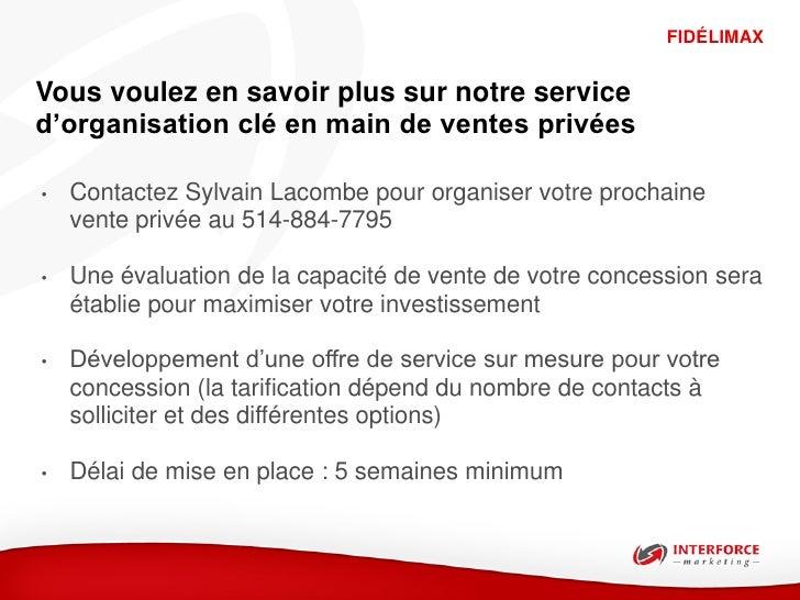 FIDÉLIMAXVous voulez en savoir plus sur notre serviced'organisation clé en main de ventes privées•   Contactez Sylvain Lac...