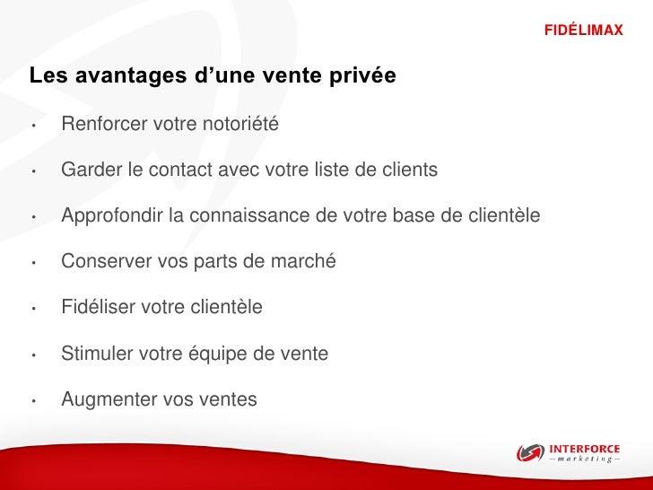 FIDÉLIMAXLes avantages d'une vente privée•   Renforcer votre notoriété•   Garder le contact avec votre liste de clients•  ...
