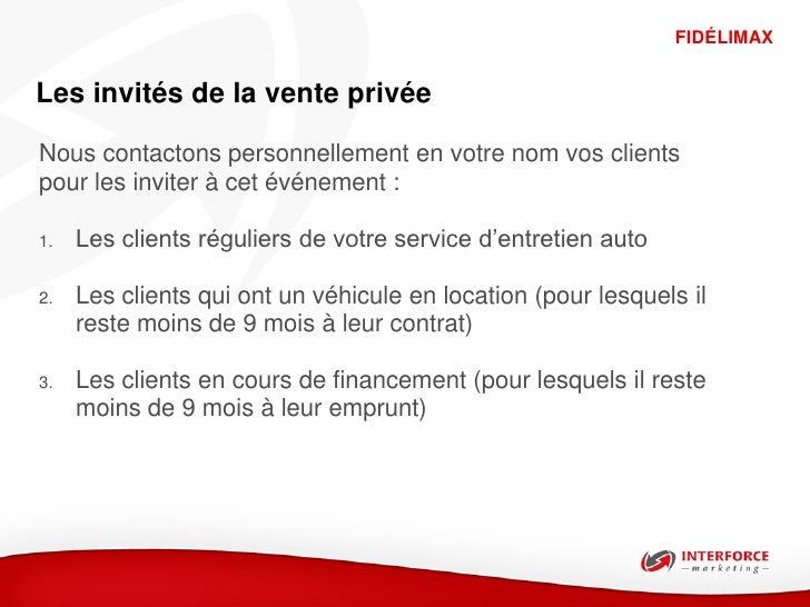 FIDÉLIMAXLes invités de la vente privéeNous contactons personnellement en votre nom vos clientspour les inviter à cet évén...