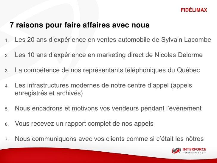 FIDÉLIMAX     7 raisons pour faire affaires avec nous1.    Les 20 ans d'expérience en ventes automobile de Sylvain Lacombe...