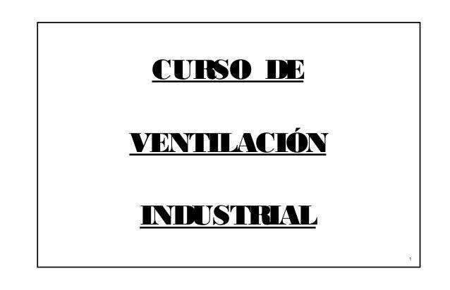 CURSO DEVENTILACIÓNINDUSTRIAL              1