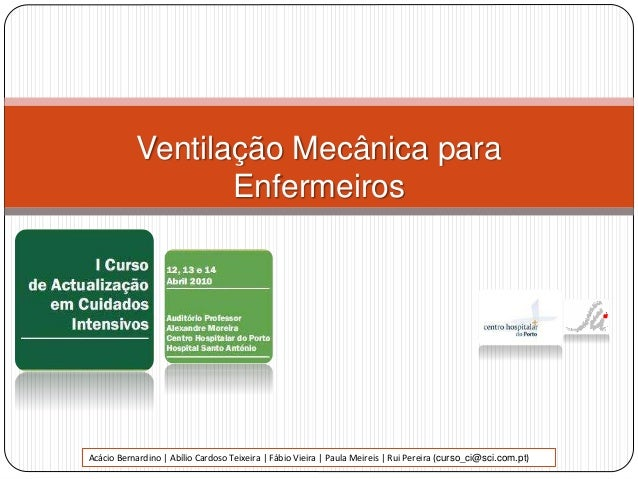 Ventilação Mecânica para Enfermeiros Acácio Bernardino | Abílio Cardoso Teixeira | Fábio Vieira | Paula Meireis | Rui Pere...
