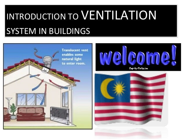INTRODUCTION TO VENTILATION SYSTEM IN BUILDINGS