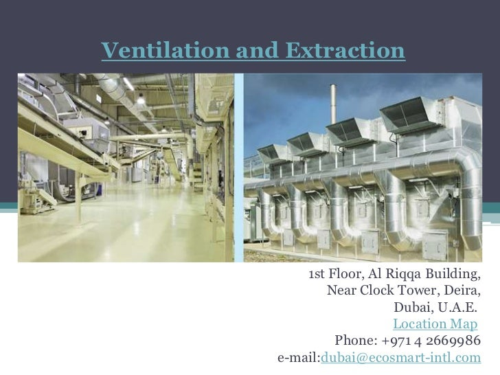 Ventilation and Extraction                   1st Floor, Al Riqqa Building,                       Near Clock Tower, Deira, ...