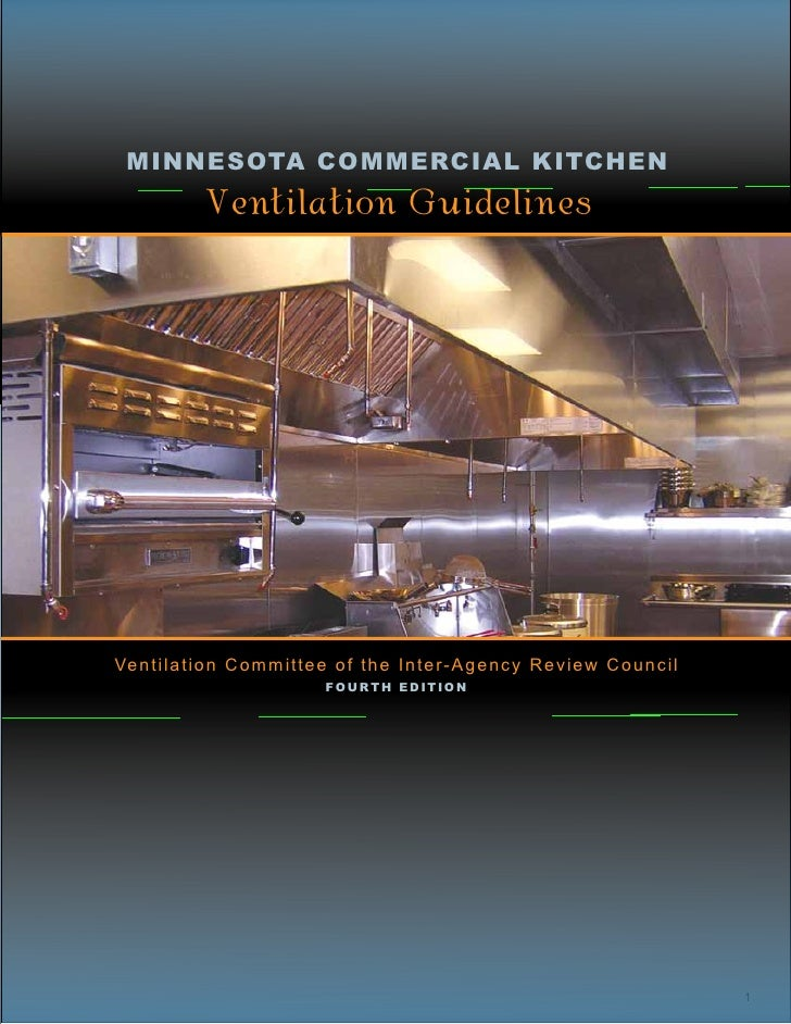 Minnesota Commercial Kitchen           Ventilation GuidelinesVe n t i l a t i o n C o m m i t t e e of the Inter-Agency Re...