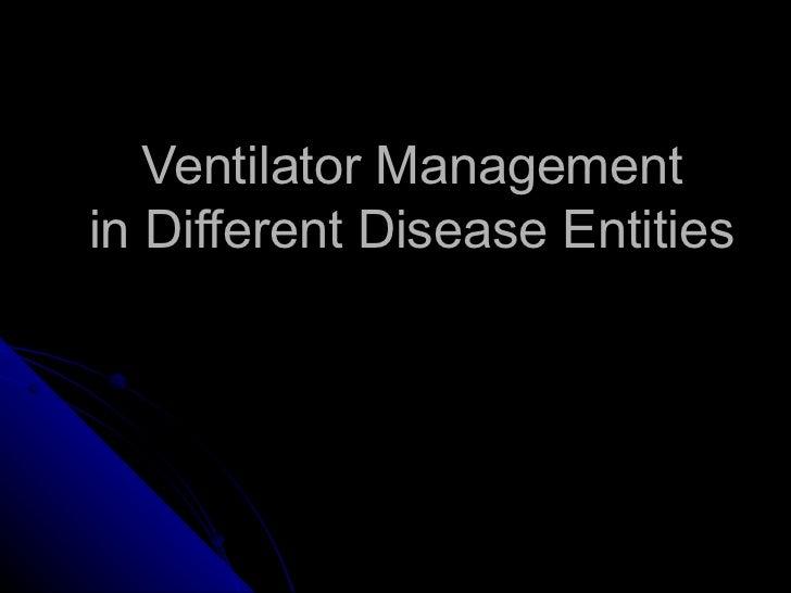 Ventilator Managementin Different Disease Entities