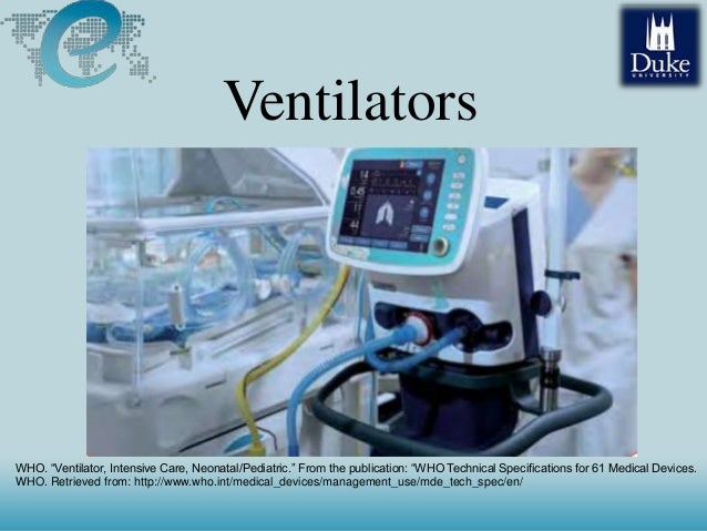 "Ventilators WHO. ""Ventilator, Intensive Care, Neonatal/Pediatric."" From the publication: ""WHO Technical Specifications for..."