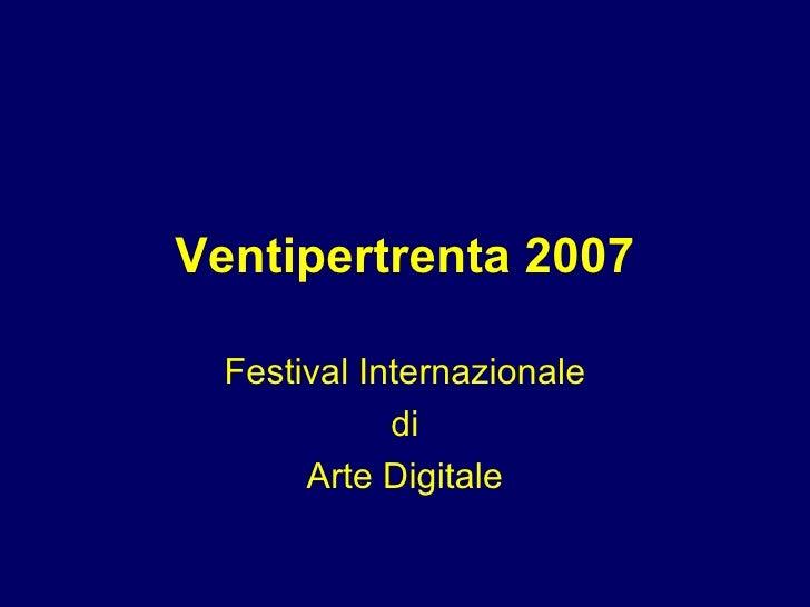 Ventipertrenta 2007 Festival Internazionale di Arte Digitale