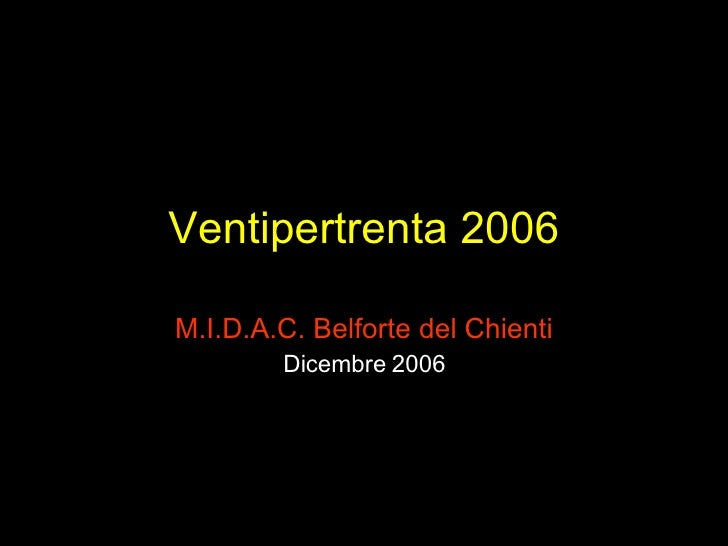 Ventipertrenta 2006 M.I.D.A.C. Belforte del Chienti Dicembre 2006