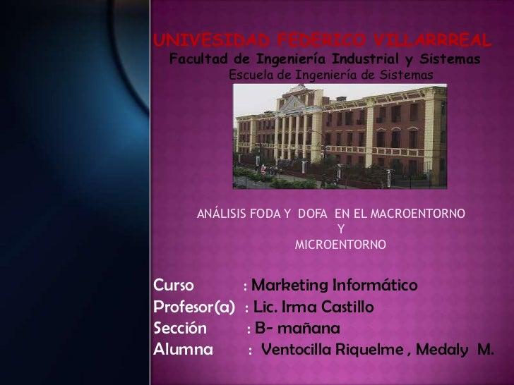 UNIVESIDAD FEDERICO VILLARRREAL  Facultad de Ingeniería Industrial y Sistemas          Escuela de Ingeniería de Sistemas  ...