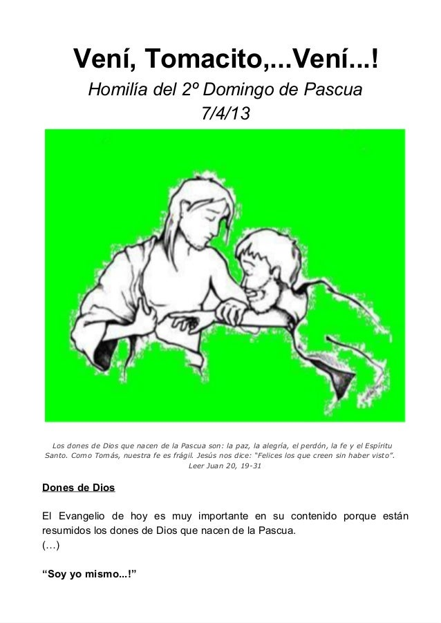Vení,Tomacito,...Vení...!           Homilíadel2ºDomingodePascua                          7/4/13  Los dones de Dios q...