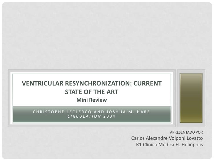 Christophe Leclercq and Joshua M. Hare Circulation 2004<br />Ventricular Resynchronization: Current State of the ArtMini R...