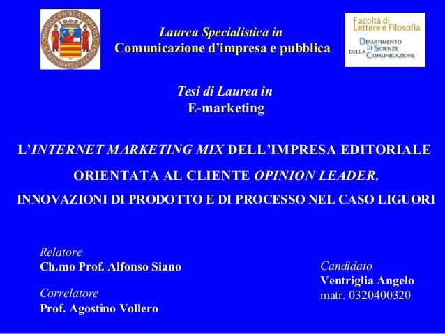 Laurea Specialistica in Comunicazione d'impresa e pubblica L'INTERNET MARKETING MIX DELL'IMPRESA EDITORIALE ORIENTATA AL C...