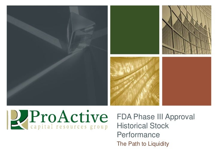 FDA Phase III Approval Historical Stock Performance<br />The Path to Liquidity<br />