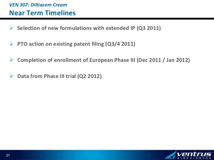 <ul><li>Selection of new formulations with extended IP (Q3 2011) </li></ul><ul><li>PTO action on existing patent filing (Q...