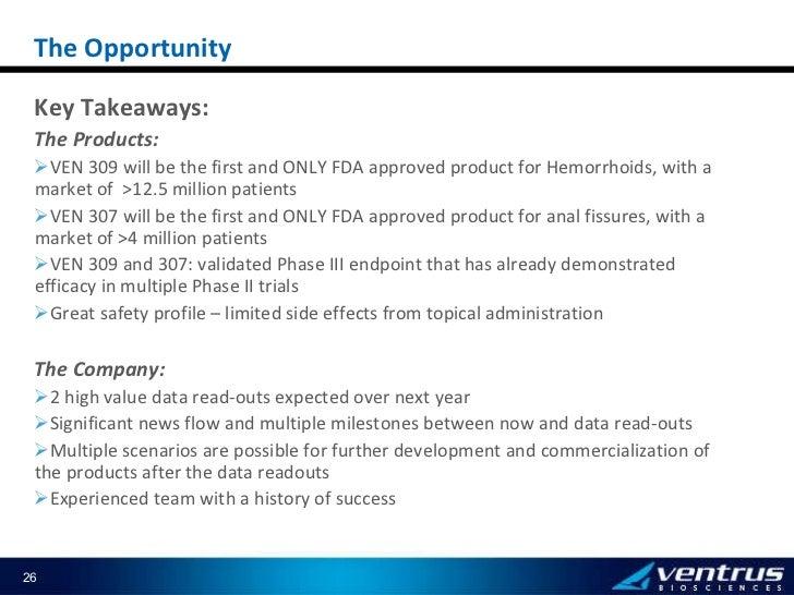 <ul><li>Key Takeaways: </li></ul><ul><li>The Products: </li></ul><ul><li>VEN 309 will be the first and ONLY FDA approved p...