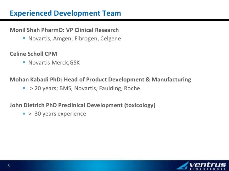 <ul><li>Monil Shah PharmD: VP Clinical Research </li></ul><ul><ul><li>Novartis, Amgen, Fibrogen, Celgene </li></ul></ul><u...