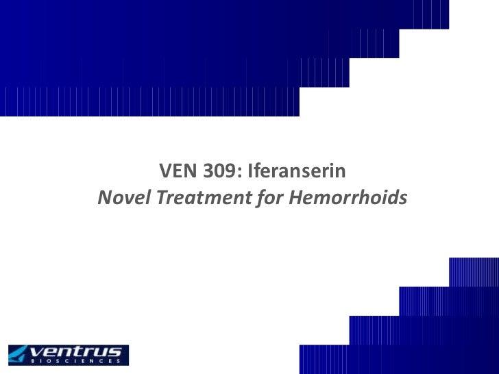 VEN 309: Iferanserin Novel Treatment for Hemorrhoids
