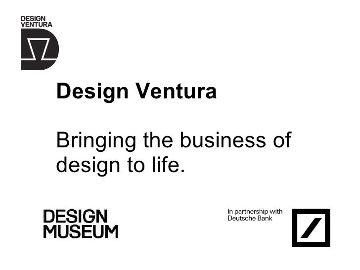 Design Ventura Bringing the business of design to life.