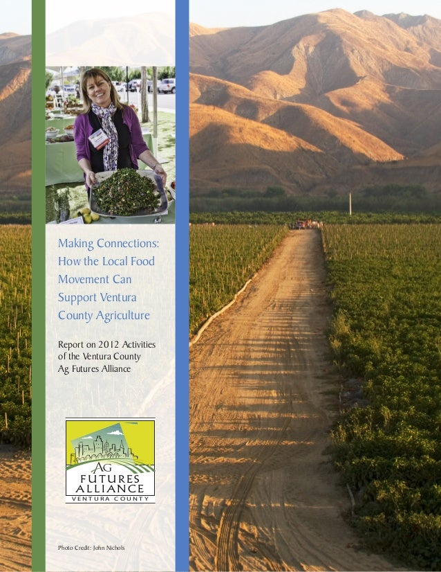Making Connections: How the Local Food Movement Can Support Ventura County Agriculture Report on 2012 Activities of the Ve...