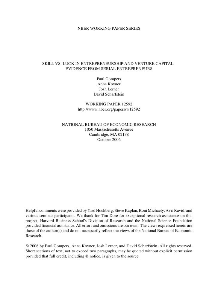 NBER WORKING PAPER SERIES         SKILL VS. LUCK IN ENTREPRENEURSHIP AND VENTURE CAPITAL:                    EVIDENCE FROM...