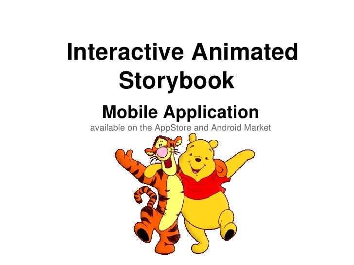Interactive Animated     Storybook    Mobile Application  available on the AppStore and Android Market