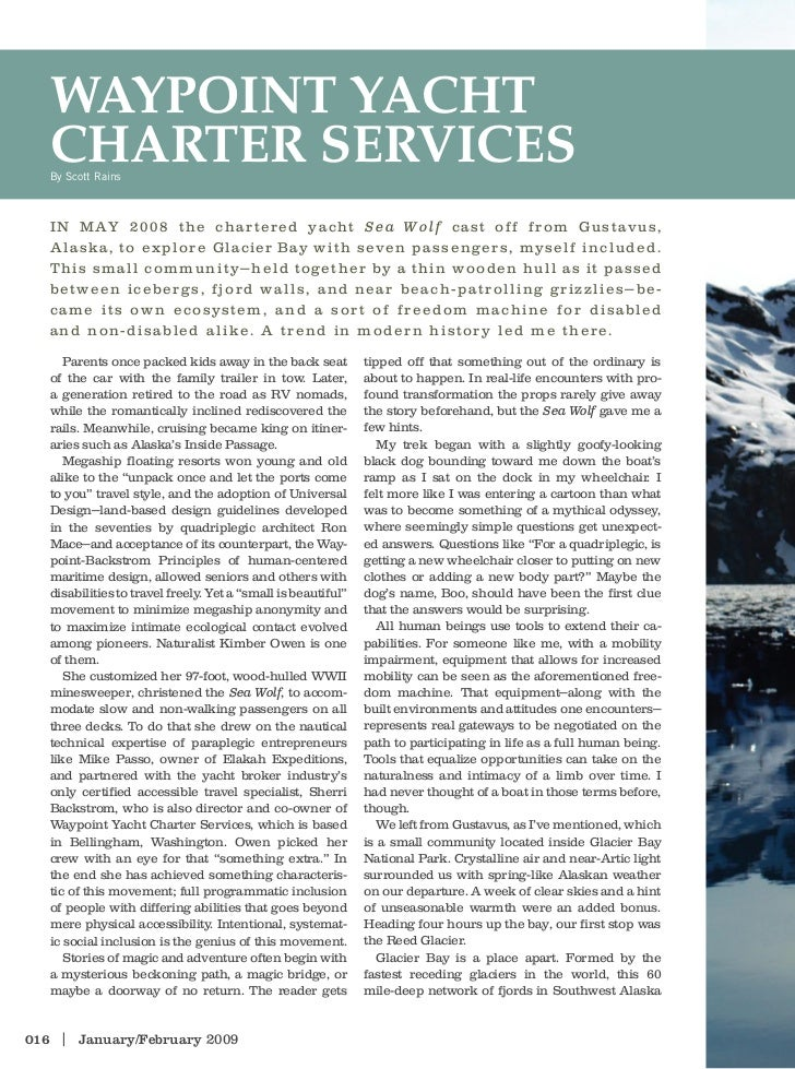 Waypoint yacht    charter ServiceS    By Scott Rains       In May 2008 the chartered yacht Sea Wolf cast off from Gustavus...