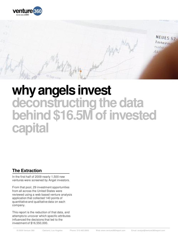 why angels invest deconstructing the data behind $16.5M of invested capital   The Extraction In the first half of 2009 nea...