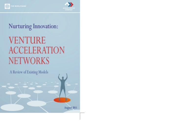 Nurturing Innovation: Venture Acceleration Networks        Table of ContentsAcknowledgements _____________________________...