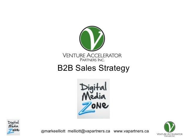 @markeelliott melliott@vapartners.ca www.vapartners.ca Presentation for B2B Sales Strategy