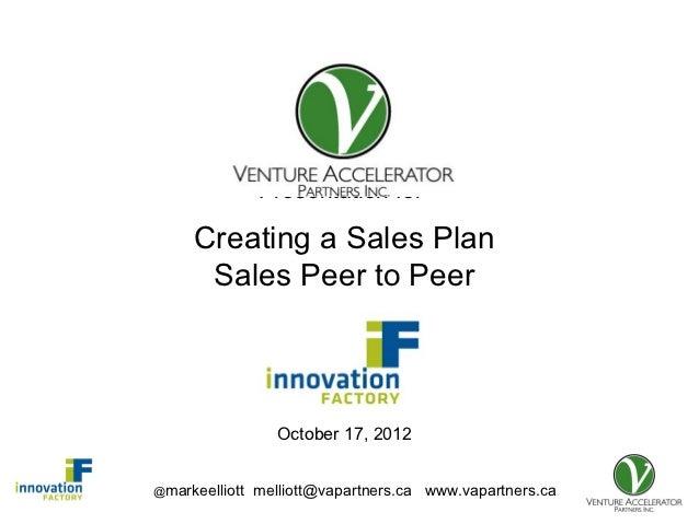 Presentation for     Creating a Sales Plan      Sales Peer to Peer                   October 17, 2012@markeelliott   melli...