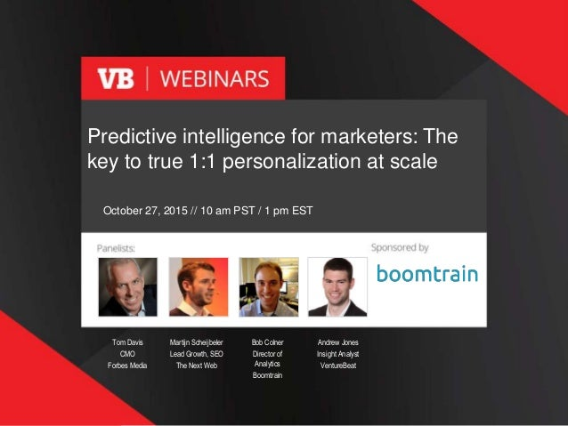 1 Bob Colner Director of Analytics Boomtrain Martijn Scheijbeler Lead Growth, SEO The Next Web Tom Davis CMO Forbes Media ...
