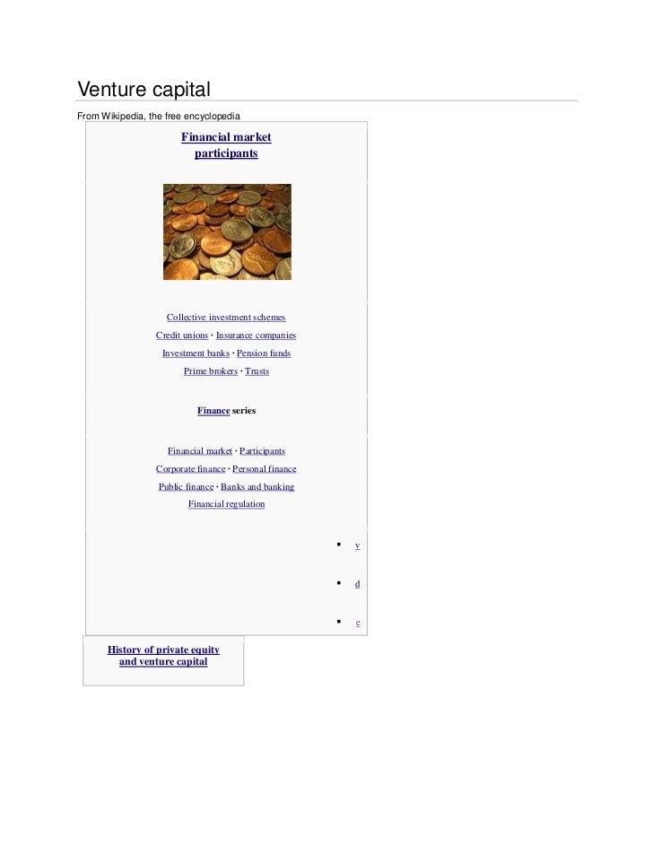 Venture capitalFrom Wikipedia, the free encyclopedia                        Financial market                          part...