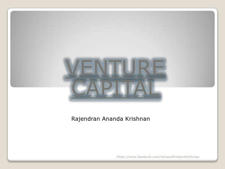 VENTURECAPITALRajendran Ananda Krishnan              https://www.facebook.com/ialwaysthinkprettythings
