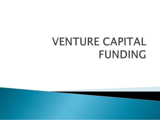       The venture capital investment helps for the growth of innovative entrepreneurships in India Venture capital mean...