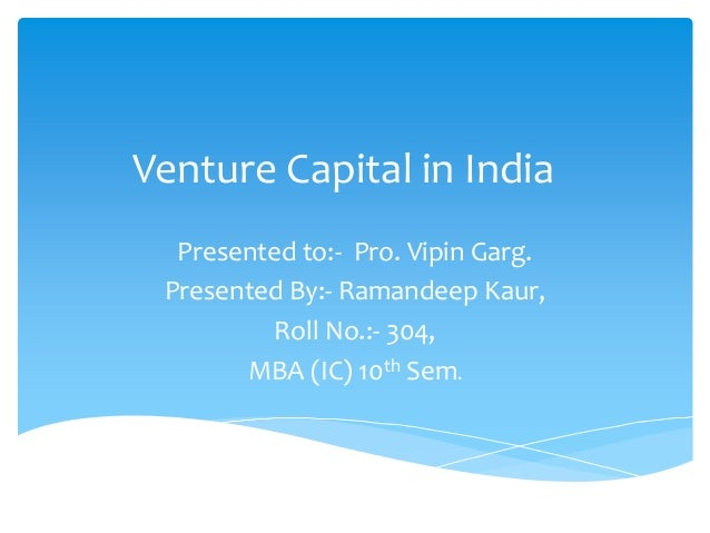 venture capital in india essay If you are looking for the most active and prominent venture capital firms in india, here's the list save it for future reference.