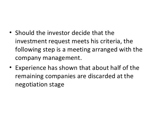 • Should the investor decide that the investment request meets his criteria, the following step is a meeting arranged with...