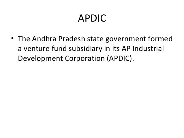 APDIC • The Andhra Pradesh state government formed a venture fund subsidiary in its AP Industrial Development Corporation ...