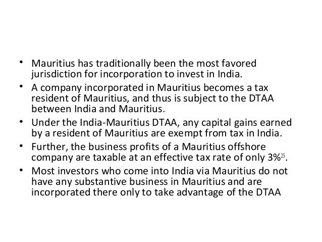 • Mauritius has traditionally been the most favored jurisdiction for incorporation to invest in India. • A company incorpo...
