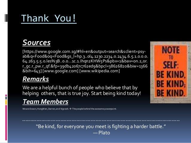 Thank You!Sources[https://www.google.com.sg/#hl=en&output=search&sclient=psy-ab&q=Food&oq=Food&gs_l=hp.3..0l4.1230.2234.0....