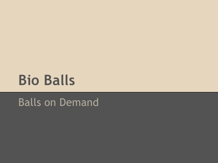 Bio BallsBalls on Demand