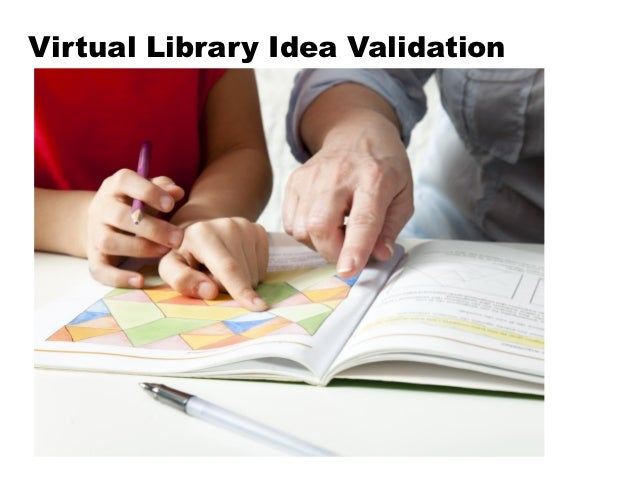 Virtual Library Idea Validation
