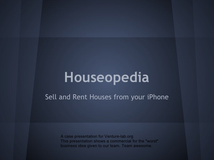 HouseopediaSell and Rent Houses from your iPhone    A case presentation for Venture-lab.org    This presentation shows a c...