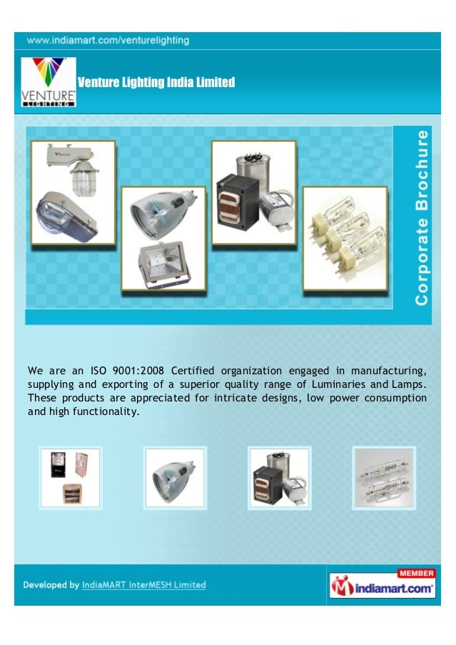 We are an ISO 90012008 Certified organization engaged in manufacturingsupplying and exporting - Profile -Venture Lighting India Limited ...  sc 1 st  SlideShare & Venture Lighting India Limited Chennai Luminaries azcodes.com